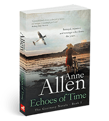 Echoes of Time - The Guernsey Novels book #5 by Anne Allen